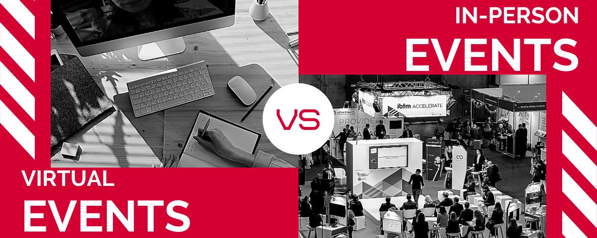 In Person vs Virtual Events: No Contest
