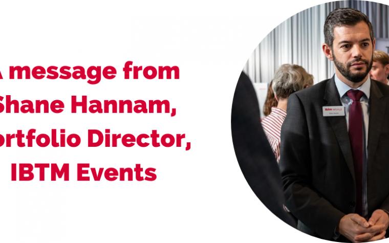a-message-from-shane-hannam-portfolio-director-ibtm-events
