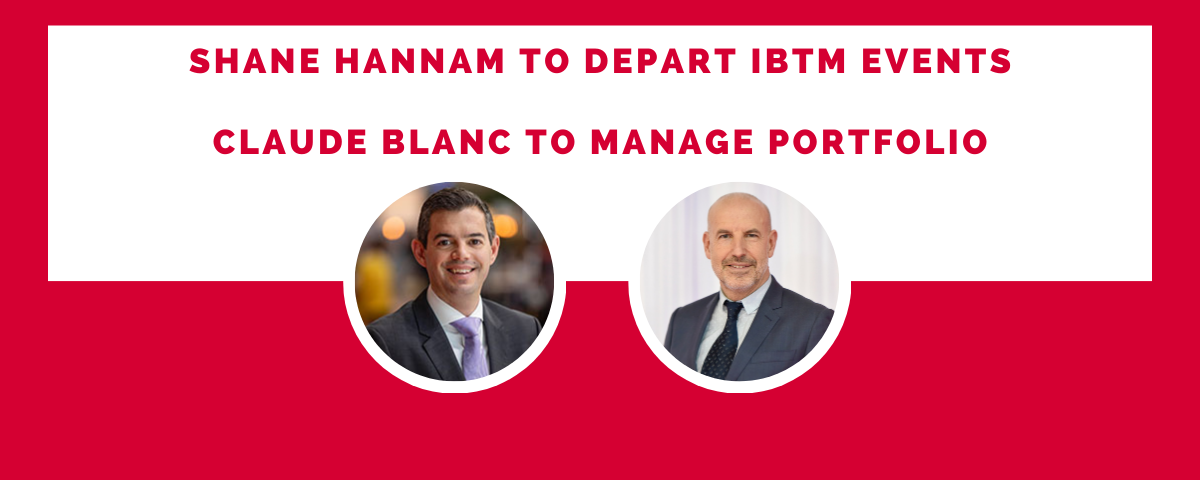 Shane Hannam to depart IBTM Events | Claude Blanc to manage Portfolio