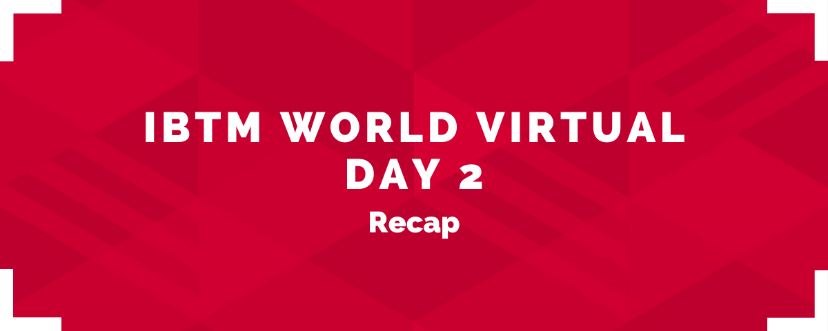 Day 2 at IBTM World Virtual – what did you discover?