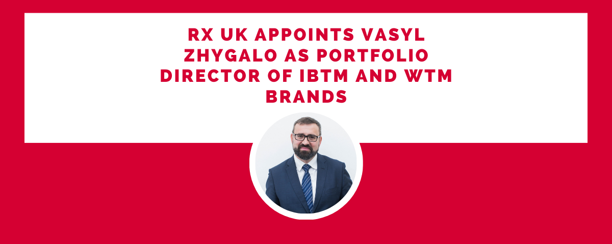 RX UK appoints Vasyl Zhygalo as Portfolio Director of IBTM and WTM brands